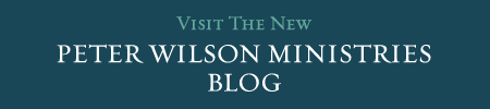 Visit the Peter Wilson Ministries Blog